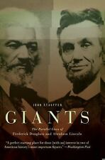 Giants : The Parallel Lives of Frederick Douglass and Abraham Lincoln by John...