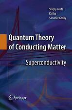 Quantum Theory of Conducting Matter : Superconductivity by Salvador Godoy,...