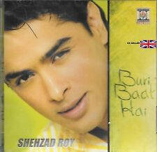 SHEHZAD ROY - BURI BAAT HAI - BRAND NEW SOUND TRACK CD - FREE UK POST