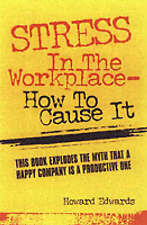 Stress in the Workplace and How to Cause it,GOOD Book