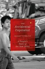 The Accidental Capitalist: A People's Story of the New China, Yaghmaian, Behzad