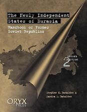 The Newly Independent States of Eurasia : Handbook of Former Soviet Republics...