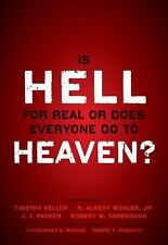 Is Hell for Real or Does Everyone Go to Heaven? by Albert Y. Mohler and...
