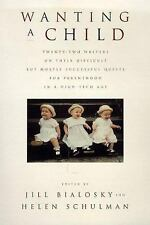 Wanting a Child: Twenty-Two Writers on their Difficult But Mostly Successful Qu