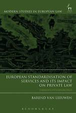 European Standardisation of Services and its Impact on Private Law: Paradoxes...
