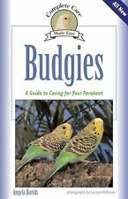 Budgies: A Guide To Caring for Your Parakeet (Complete Care Made Easy)-ExLibrary