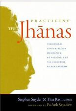 Practicing the Jhanas: Traditional Concentration Meditation as Presented by the