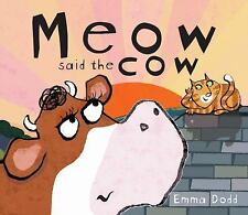 Meow Said the Cow by Emma Dodd (2011, Hardcover)