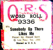QRS Word Roll SOMEBODY UP THERE LIKES ME 9336 Harold Scott Player Piano Roll