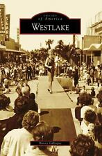 Images of America: Westlake by Bunny Gillespie (2008, Paperback)