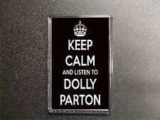 KEEP CALM AND LISTEN TO DOLLY PARTON FRIDGE MAGNET BIRTHDAY GIFT