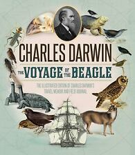 The Voyage of the Beagle: The Illustrated Edition of Charles Darwin's Travel Mem