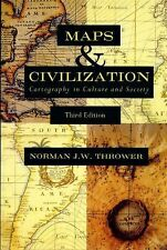 Maps and Civilization : Cartography in Culture and Society by Norman J. W....