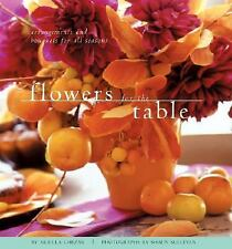Flowers for the Table: Arrangements and Bouquets for All Seasons Chezar, Ariella