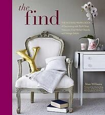 The Find : The Housing Works Book of Decorating with Thrift Shop Treasures,...