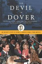 The Devil in Dover : An Insider's Story of Dogma V. Darwin in Small-Town...