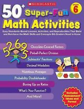 50+ Super-Fun Math Activities: Grade 6: Easy Standards-Based Lessons, Activities