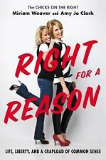 Right for a Reason: Life, Liberty, and a Crapload of Common Sense, Clark, Amy Jo