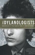 The Dylanologists : Adventures in the Land of Bob by David Kinney (2014,...