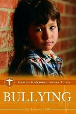Bullying (Health and Medical Issues Today)