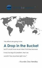 A Drop in the Bucket (2014, Paperback)