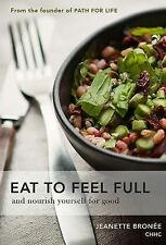 EAT TO FEEL FULL, and nourish yourself for good