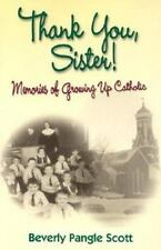 Thank You Sister!: Memories of Growing Up Catholic