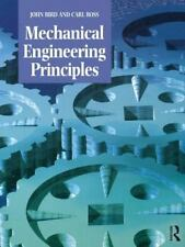 Mechanical Engineering Principles by John Bird and Carl T. F. Ross (2002,...