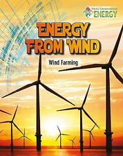 Next Generation Energy: Energy from Wind : Wind Farming by Megan Kopp (2015,...