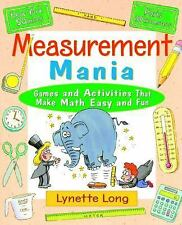 Measurement Mania : Games and Activities That Make Math Easy and Fun 4 by...