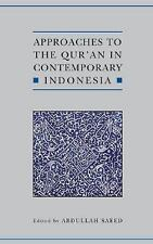 Approaches to the Qur'an in Contemporary Indonesia (Qur'anic Studies Series) by