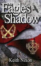 The Eagle's Shadow by Keith Nixon (2014, Paperback)