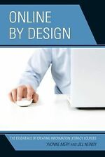 Online by Design : The Essentials of Creating Information Literacy Courses by...