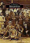 Images of America Ser.: Brighton by Albin Wagner (2009, Paperback)