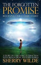 The Forgotten Promise: Rejoining Our Cosmic Family, Wilde, Sherry, New Book