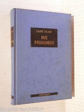 DUE PRIGIONIERI Ljos Zilahy F Vellani Dionisi e G Martucci Dall Oglio 1977 libro