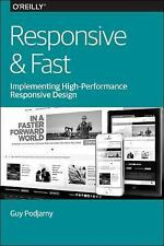 Responsive and Fast : Implementing High-Performance Responsive Design by Guy...