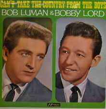 BOB LUMAN BOBBY LORD - CANT TAKE THE COUNTRY FROM THE BOYS - LPM121 LP (X398)