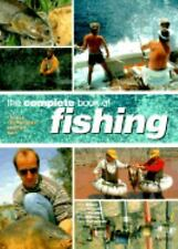 The Complete Book Of Fishing: Tackle * Techniques * Species * Bait-ExLibrary