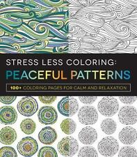 Stress Less Coloring: Peaceful Patterns Adult Coloring Book