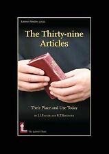 The Thirty-Nine Articles : Their Place and Use Today by J. I. Packer and...