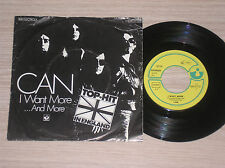 "CAN - I WANT MORE / ...AND MORE - 45 GIRI 7"" GERMANY"
