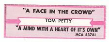 Juke Box Strip TOM PETTY - A Face In the Crowd / A Mind With a Heart Of It's Own