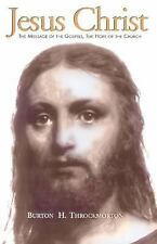 Jesus Christ : The Message of the Gospels; the Hope of the Church by Burton...