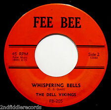 THE DELL VIKINGS-Whispering Bells+Come Go With Me-Nice Doo Wop 45-FEE BEE #FB205