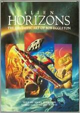 THE FANTASTIC ART OF BOB EGGLETON ~ ALIEN HORIZONS ~ YOU REALLY NEED TO SEE THIS