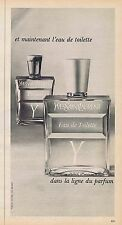 "PUBLICITE ADVERTISING 015 1965 YVES SAINT LAURENT ""Y"" eau de toilette"