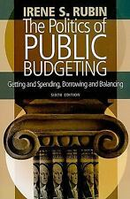 The Politics of Public Budgeting: Getting and Spending, Borrowing and -ExLibrary