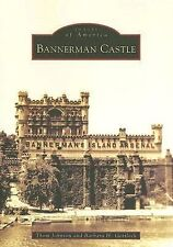 Bannerman Castle by Thom Johnson and Barbara H. Gottlock (2006, Paperback)