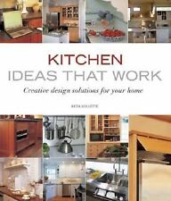 Kitchen Ideas That Work: Creative Design Solutions for Your Home, Beth Veillette